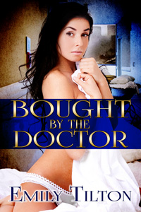 Bought by the Doctor by Emily Tilton