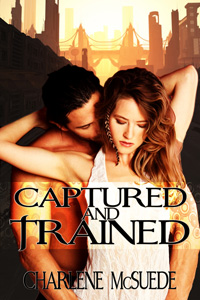 Captured and Trained by Charlene McSuede