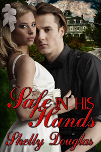 Safe In His Hands by Shelly Douglas