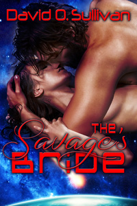 The Savage's Bride by David O. Sullivan