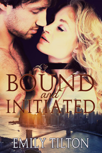 Bound and Initiated by Emily Tilton