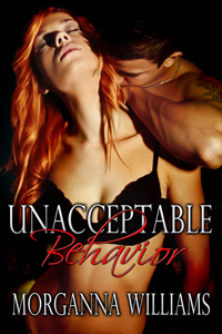 Unacceptable Behavior by Morganna Williams