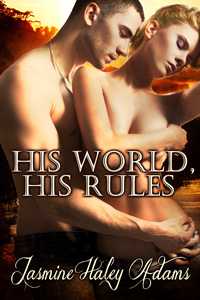 His World, His Rules by Jasmine Haley Adams