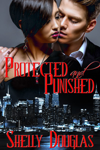 Protected and Punished by Shelly Douglas