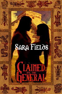 Claimed by the General by Sara Fields