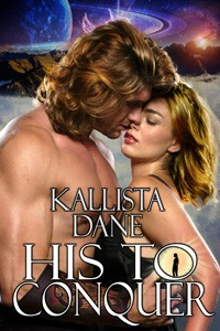 His to Conquer by Kallista Dane