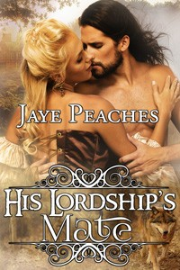 His Lordship's Mate by Jaye Peaches