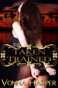 Taken and Trained